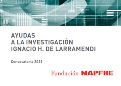 Ayudas a la Investigación Ignacio H. de Larramendi de la Fundación Mapfre