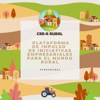 CRE-A RURAL; tu oportunidad para emprender, o atraer emprendedores a tu municipio