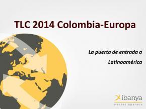TLC Colombia-Europa La puerta de entrada a Latinoamérica
