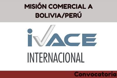 MISIÓN COMERCIAL A BOLIVIA/PERÚ