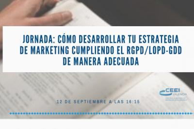 Programa Jornada: Cómo desarrollar tu estrategia de marketing cumpliendo el RGPD/ LOPD-GDD de manera adecuada