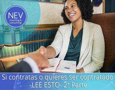 Si contratas o quieres ser contratado -LEE ESTO- 2a Parte