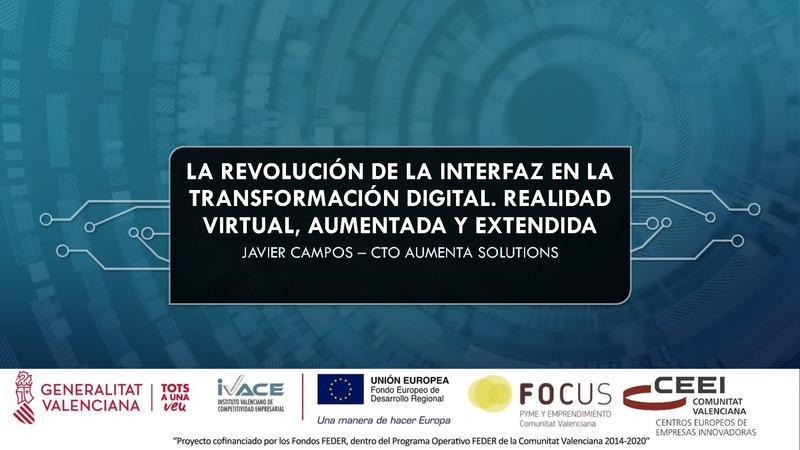 La revolución de la interfaz en la transformación digital. Realidad virtual, aumentada y extendida