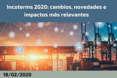 Incoterms 2020: cambios, novedades e impactos más relevantes